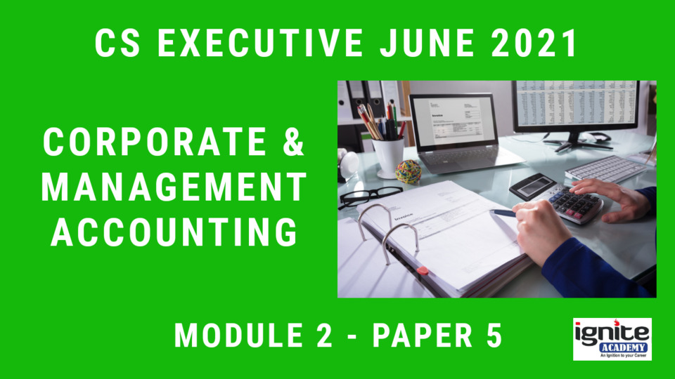 CS Executive - Paper 5 - Corporate and Management Accounting - June 2021