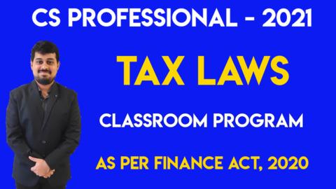 CS Professional - Advanced Tax Laws - Full Subject - 2021 - Classroom Program