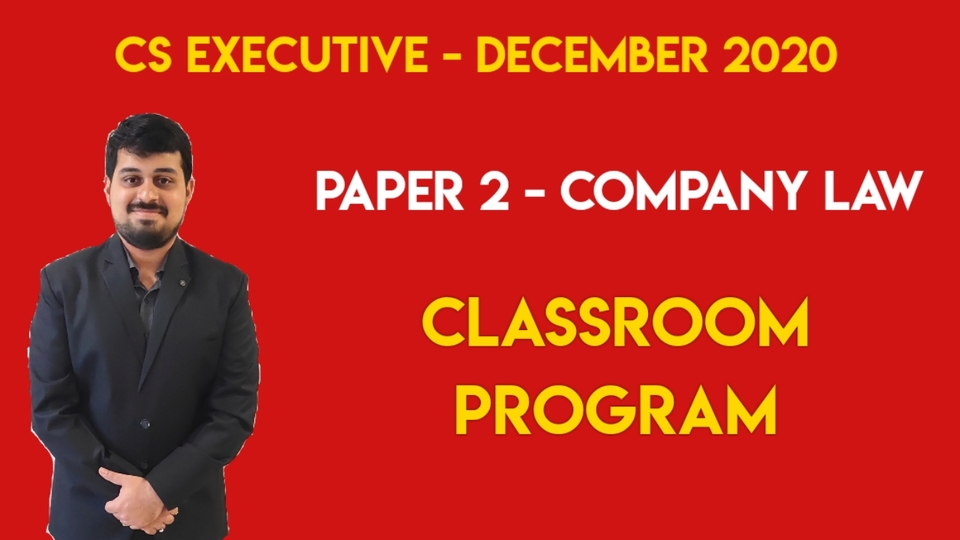 CS Executive - Paper 2 - Company Law - Classroom Program - Dec. 2020
