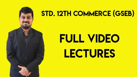Std. 12 Commerce GSEB - Full Video Lectures - 2021-22