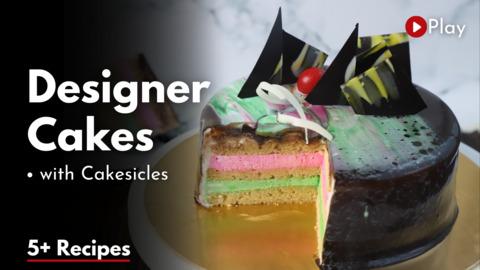 3 Types of Designer Cakes & Pistachio Cakesicles