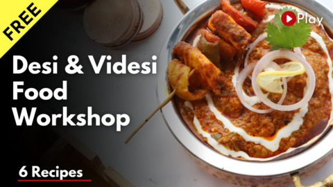 Desi Videsi Food Workshop