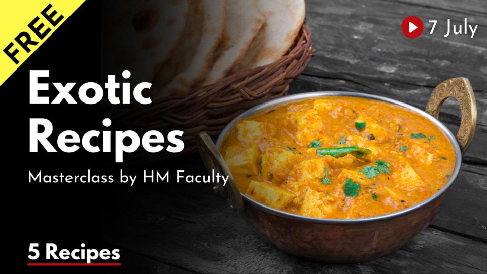 Exotic Recipe MasterClass
