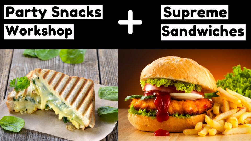 Party Snacks & Supreme Sandwiches