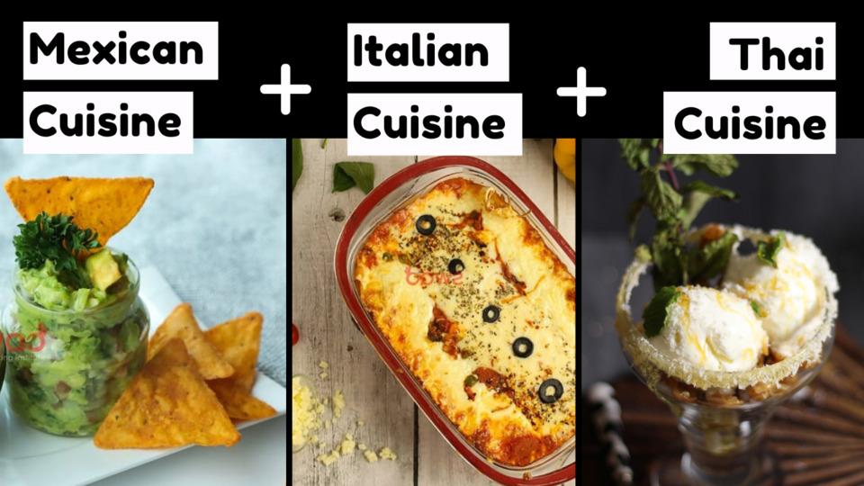 Italian + Mexican + Thai Cuisines