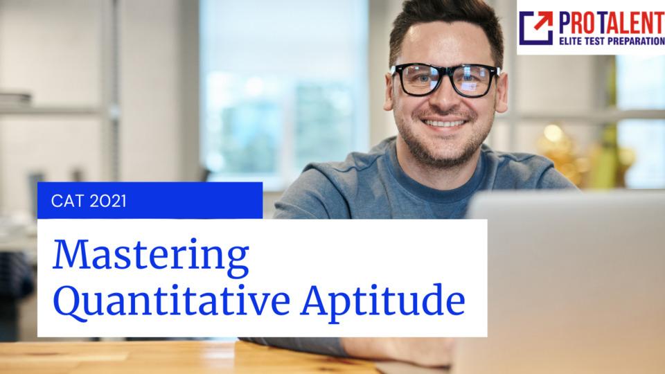 Quantitative Aptitude for CAT 2021 Phase 2