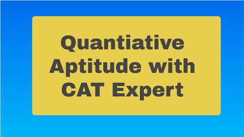Quantitative Aptitude for CAT Phase 2