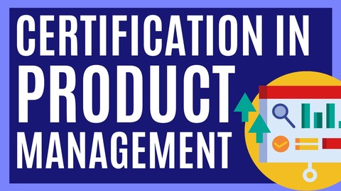 CERTIFICATION IN PRODUCT MANAGEMENT