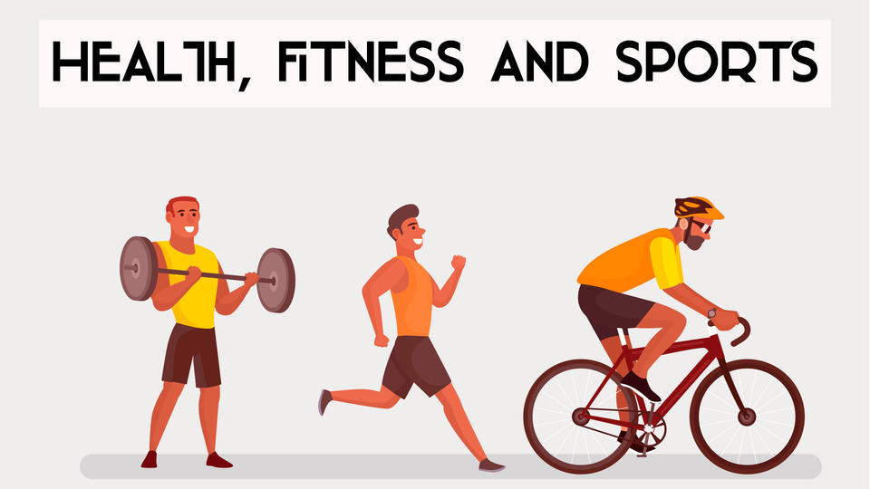 Health, Fitness and Sports