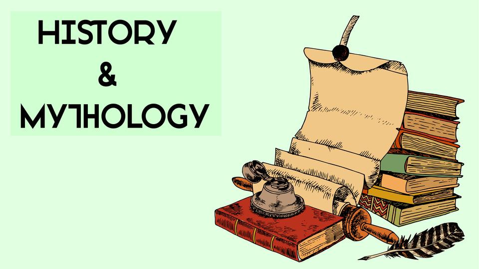 History & Mythology