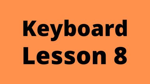 Keyboard Lesson 8: Flow Management