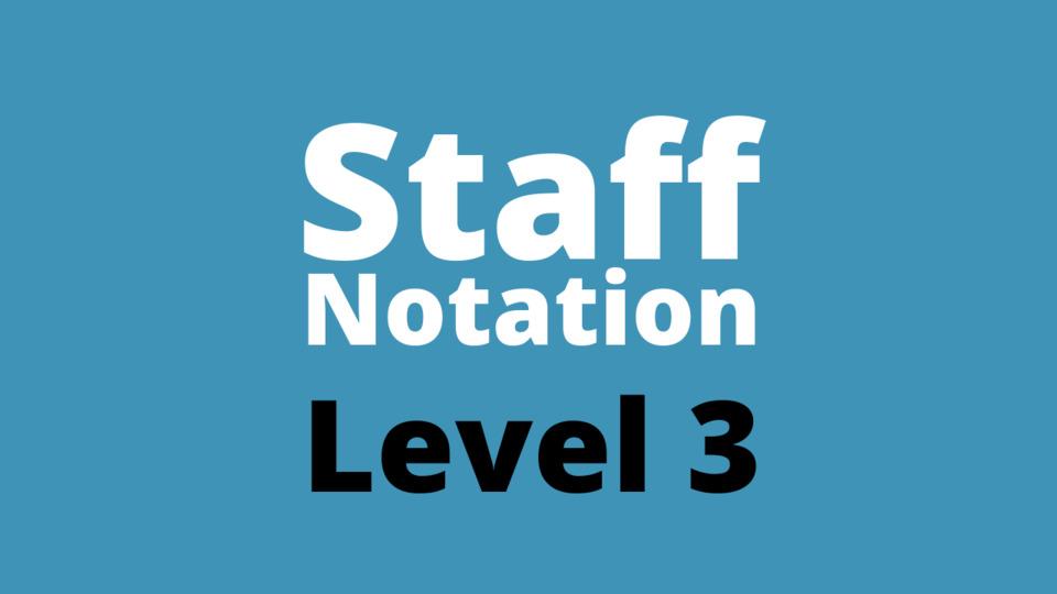 Staff Notation Level 3