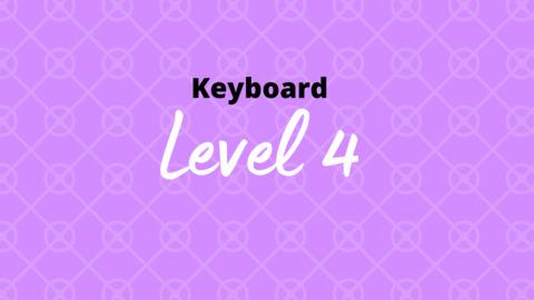 Keyboard Level 4
